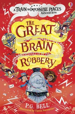 The Great Brain Robbery (#2 The Train to Impossible Places)