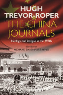 The China Journals - Ideology and Intrigue in The 1960s