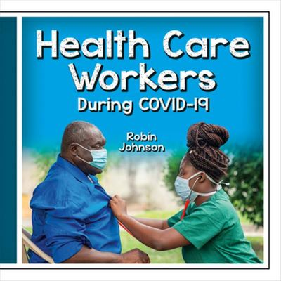 Health Care Workers During COVID-19