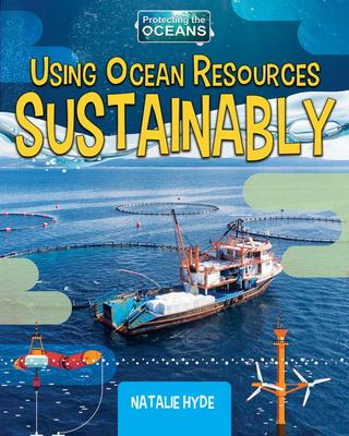 Using Ocean Resources Sustainably