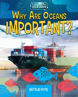 Why Are Oceans Important?