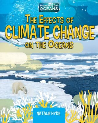 The Effects of Climate Change on the Oceans