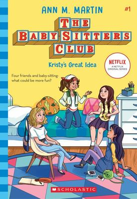Kristy's Great Idea (#1 Baby-Sitters Club)