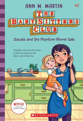 Claudia and the Phantom Phone Calls (#2 The Baby-Sitters Club)