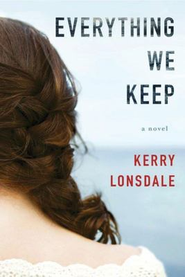 Everything We Keep - A Novel