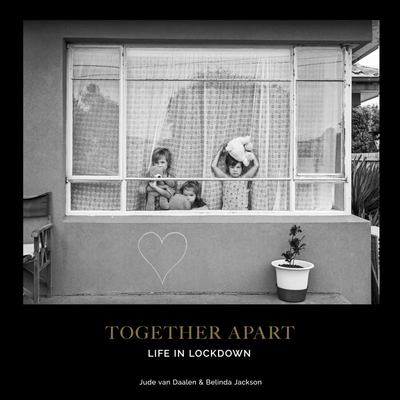 Together Apart: Life In Lockdown