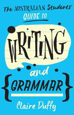The Australian Students' Guide to Writing and Grammar