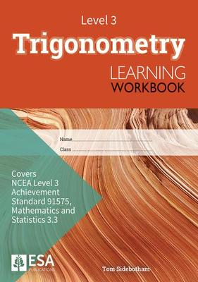 Level 3 Trigonometry 3.3 Learning Workbook