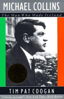 Michael Collins - The Man Who Made Ireland