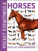 Horses: Facts at Your Fingertips (Pocket Eyewitness)