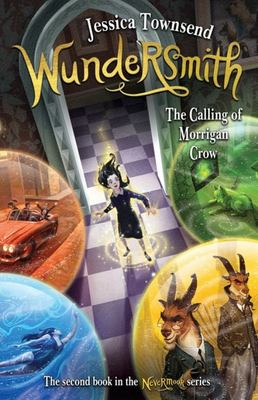 Wundersmith: The Calling of Morrigan Crow (#2 Nevermoor)
