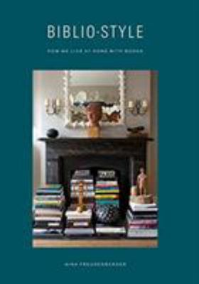 Bibliostyle: How We Live at Home with Books (HB)