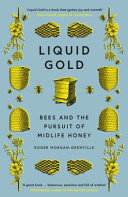 Liquid Gold - Bees and the Pursuit of Midlife Honey