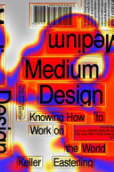 Medium Design - Knowing How to Work on the World