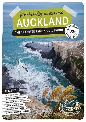 Auckland: Kid-Friendly Adventures (Outdoor Kid - Revised)