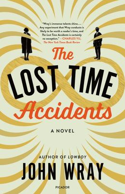 The Lost Time Accidents - A Novel