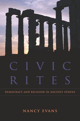 Civic Rites - Democracy and Religion in Ancient Athens