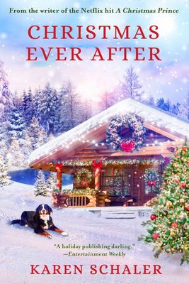 Christmas Ever After - A Heartfelt Holiday Romance from the Writer of the Netflix Hit a Christmas Prince