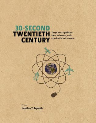 30-Second Twentieth Century - The 50 Most Significant Ideas and Events, Each Explained in Half a Minute