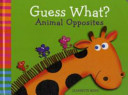 Guess What? Animal Opposites