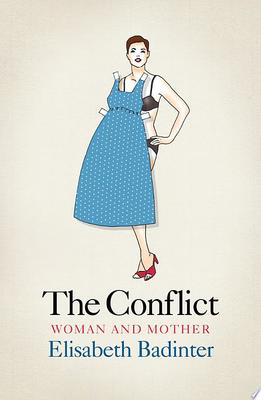 The Conflict: Woman and Mother