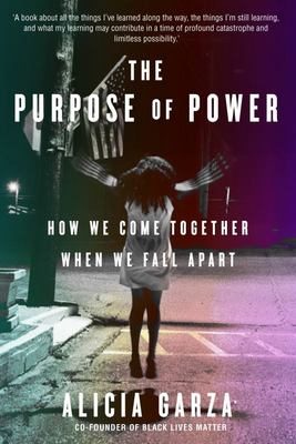 The Purpose of Power - How to Build Movements for the 21st Century