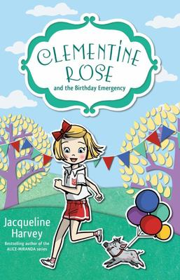 Clementine Rose and the Birthday Emergency (#10 Clementine Rose)