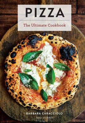 Pizza: The Ultimate Cookbook