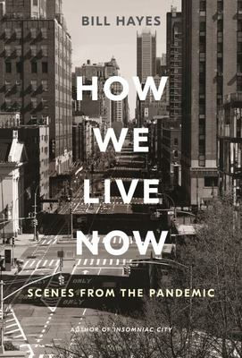 How We Live Now - Scenes from the Pandemic
