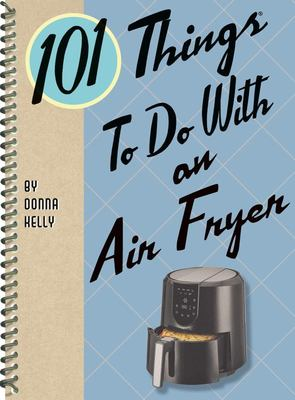 101 Things to Do with an Air Fryer