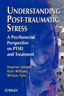 Understanding Post-Traumatic Stress - A Psychosocial Perspective on PTSD and Treatment