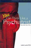 You Can Think Like a Psychiatrist - Understanding Psychiatric Medicines, 2nd Edition