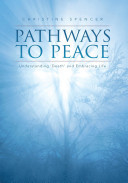 Pathways to Peace - Understanding Death and Embracing Life