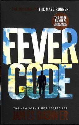 Fever Code (Maze Runner #5 Prequel #2)