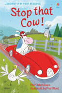 Stop That Cow (Usborne Very First Reading #7)