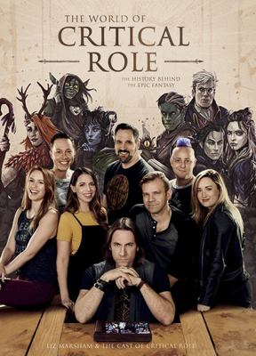 The World of Critical Role - The History Behind the Epic Fantasy