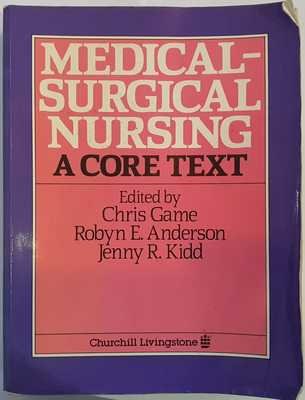 Medical Surgical Nursing - A Core Text