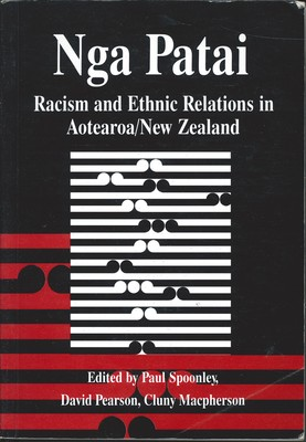 Nga Patai:  Racism and Ethnic Relations in Aotearoa/New Zealand