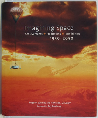 Imagining Space - Achievements, Predictions, Possibilities 1950-2050