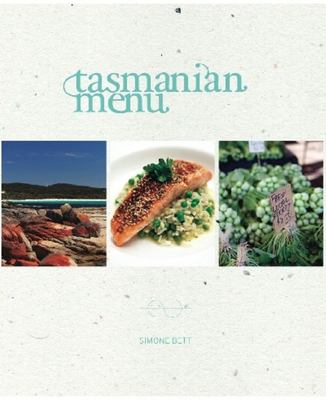 Tasmanian Menu - A Feast for the Eyes, a Feast for the Plate