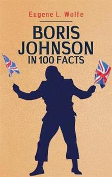 Boris Johnson in 100 Facts