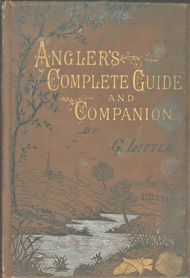 Anglers Complete Guide and Companion