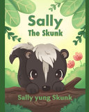 Sally the Skunk (Sally Yung Skunk) - A Dual-Language Book in Tagalog and English