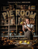 The Pie Room - 80 Achievable and Show-Stopping Pies and Sides for Pie Lovers Everywhere