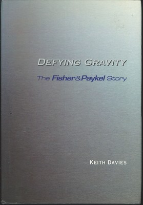 Defying Gravity - The Fisher and Paykel Story