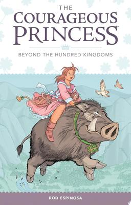 Beyond the Hundred Kingdoms (The Courageous Princess Volume 1)