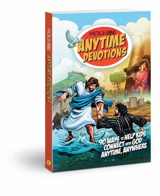 The Action Bible Anytime Devotions - 90 Ways to Help Kids Connect with God Anytime, Anywhere