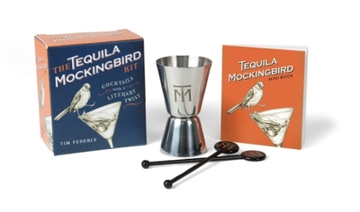 Tequila Mockingbird Kit : Cocktails With a Literary Twist