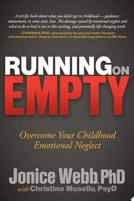 Running On Empty: Overcome Your Childhood Emotional Neglect (PB)