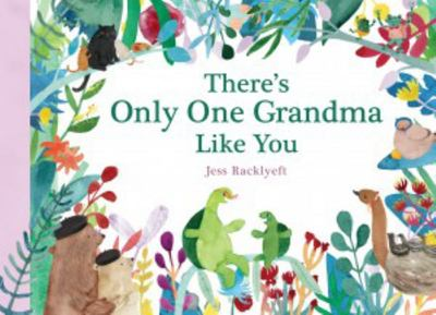 There's Only One Grandma Like You